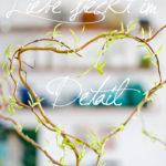Liebe steckt im Detail